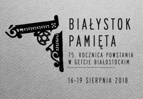 Białystok. Obchody 75. rocznicy wybuchu powstania w getcie