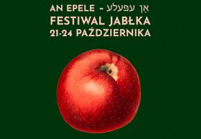 Warszawa. FESTIWAL JABŁKA -  AN EPELE — אַן עפּעלע, czyli...jabłuszko