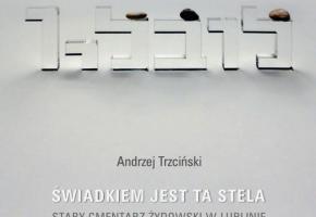 Lublin. Nowa publikacja na temat cmentarza żydowskiego