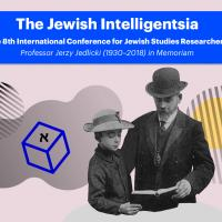 Warsaw. The Jewish Intelligentsia – The 8th International Conference for Jewish Studies Researchers